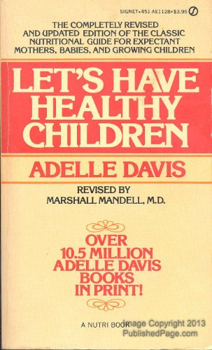 Let's Have Healthy Children (9780451111289) by Adelle Davis; Marshall Mandell