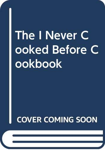 9780451111517: The I Never Cooked Before Cookbook