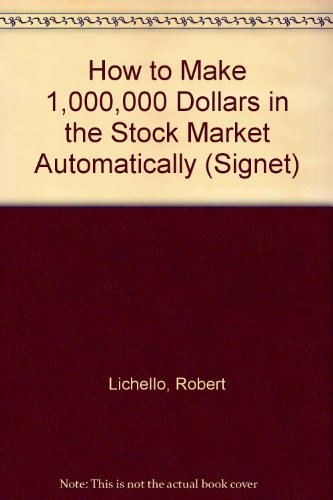 9780451111555: How to Make 1,000,000 Dollars in the Stock Market Automatically (Signet)