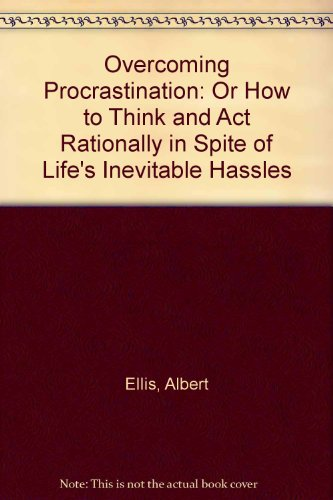 9780451111685: Overcoming Procrastination: Or How to Think and Act Rationally in Spite of Life's Inevitable Hassles
