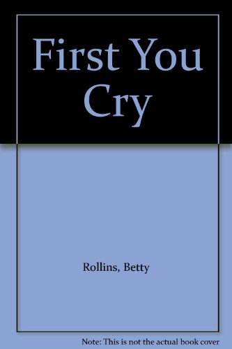 9780451112590: First You Cry