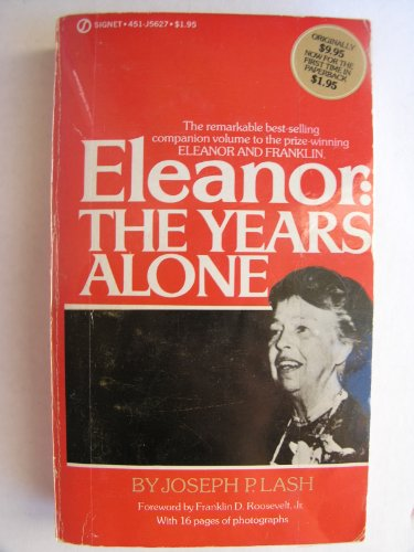 Eleanor: The Years Alone (0451112938) by Lash, Joseph P.
