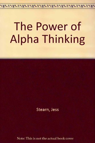The Power of Alpha Thinking (9780451113160) by Jess Stearn