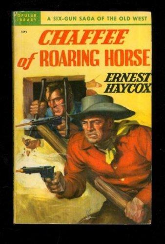Chaffee of Roaring: Ernest Haycox