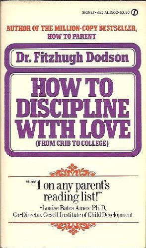 9780451115027: How to Discipline with Love: From Crib to College