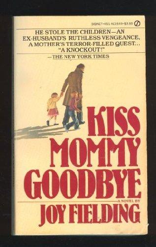 9780451115447: Kiss Mommy Goodbye (Signet)