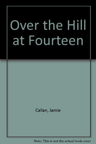 9780451115744: Over the Hill at Fourteen