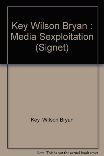 9780451116758: Key Wilson Bryan : Media Sexploitation (Signet)