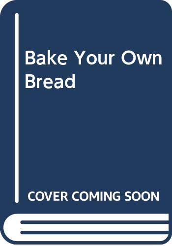 9780451117083: Title: Bake Your Own Bread