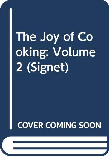 The Joy of Cooking: Volume 2 (Signet): Irma S. Rombauer;