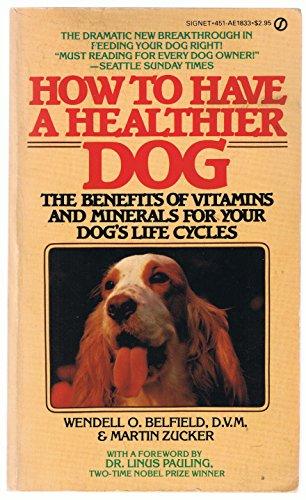 How to Have Health Dog: Wendell O. Belfield; Martin Zucker
