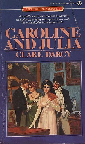 9780451120083: Caroline and Julia (Signet Regency Romance)