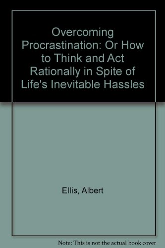 9780451120465: Overcoming Procrastination: Or How to Think and Act Rationally in Spite of Life's Inevitable Hassles