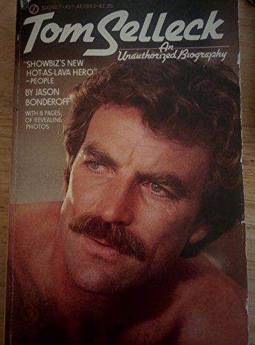 Tom Selleck: An Unauthorized Biography: Jason Bonderoff