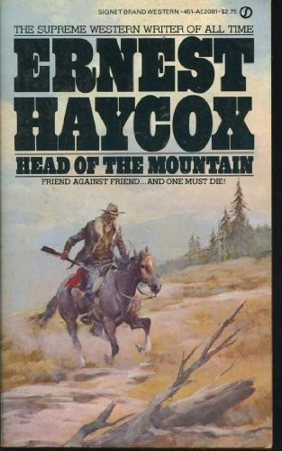 Head of the Mountain: Ernest Haycox