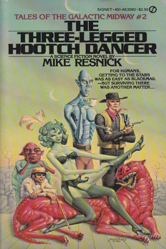 9780451120823: The Three-Legged Hootch Dancer (Galactic Midway)