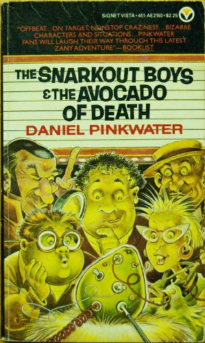 The Snarkout Boys and the Avocado of Death (Signet): Pinkwater, Daniel J.