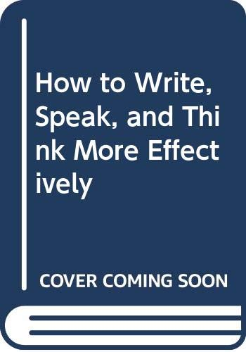 9780451121684: How to Write, Speak, and Think More Effectively