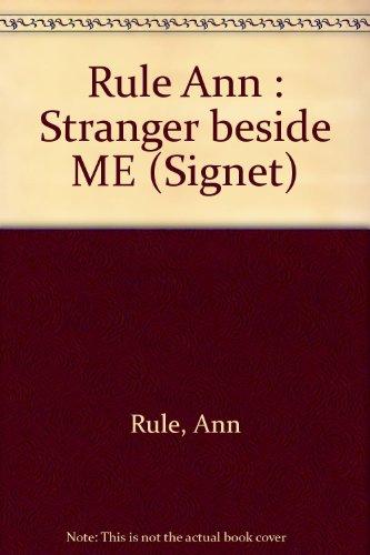9780451121691: Rule Ann : Stranger beside ME (Signet)