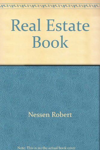 The Real Estate Book: a Complete Guide to Acquiring Financing and Investing in a Home or Commerci...