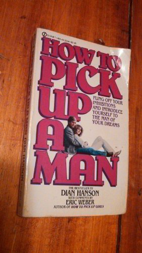 9780451122445: How to Pick up a Man