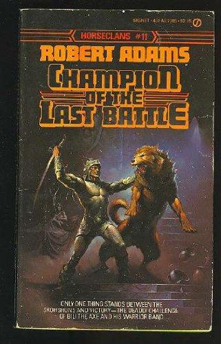 9780451122858: Champion of the Last Battle (Horseclans)