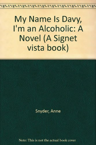 9780451123367: My Name Is Davy, I'm an Alcoholic: A Novel (A Signet vista book)