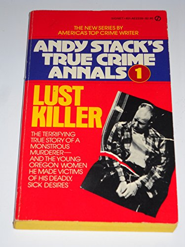 9780451123398: Lust Killer (Andy Stack's True Crime Annals #1)
