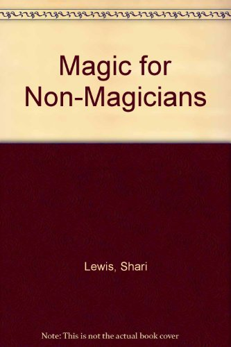 Magic for Non-Magicians (0451124677) by Shari Lewis