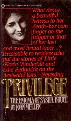 Privilege : The Enigma of Sasha Bruce: Joan Mellen
