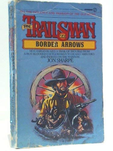 9780451125200: Border Arrows (The Trailsman #22)