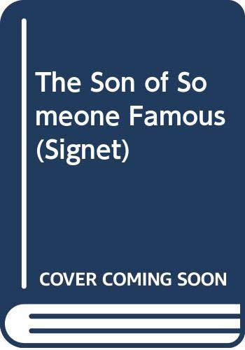9780451125262: The Son of Someone Famous (Signet)