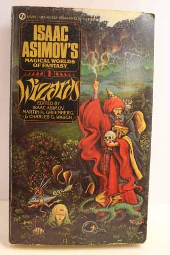 Wizards (Isaac Asimov's Magical World of Fantasy, Book 1)