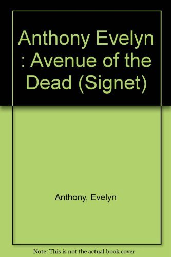 Avenue of the Dead (Signet): Anthony, Evelyn