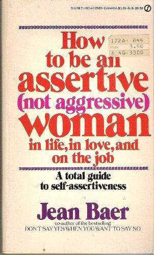 9780451125828: How to Be an Assertive Woman
