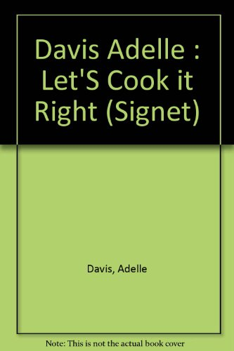 9780451125835: Davis Adelle : Let'S Cook it Right (Signet)