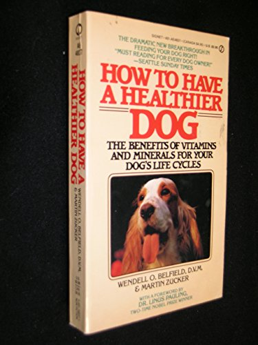 9780451125859: How to Have a Healthier Dog