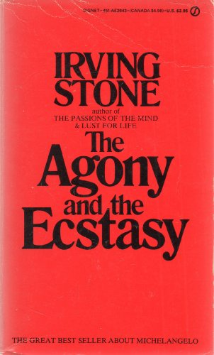 The Agony and the Ecstasy: A Biographical: Stone, Irving