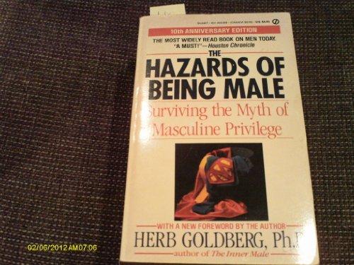 9780451126580: Hazards of Being Male: Surviving the Myth of Masculine Privilege (Signet)