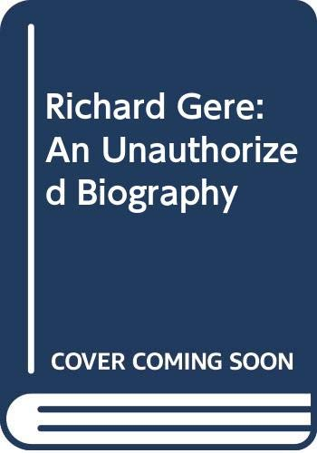 9780451126825: Richard Gere : An Unauthorized Biography