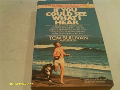 If You Could See What I Hear: Tom Sullivan; Derek Gill