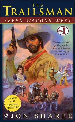 Seven Wagons West (Trailsman, No. 1): Jon Sharpe