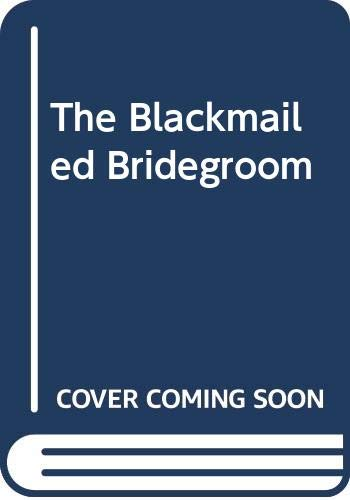 9780451127686: The Blackmailed Bridegroom