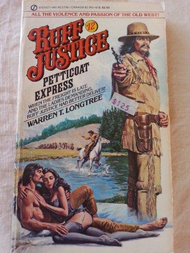 Petticoat Express (Ruff Justice): Warren T. Longtree
