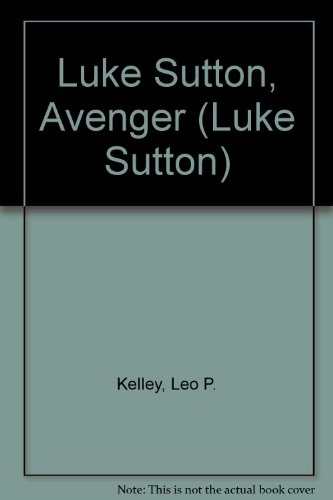 9780451128799: Luke Sutton, Avenger