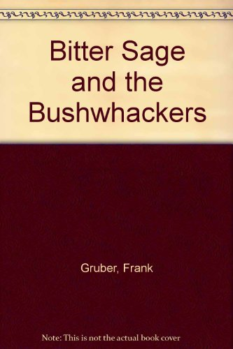Bitter Sage and the Bushwhackers: Frank Gruber