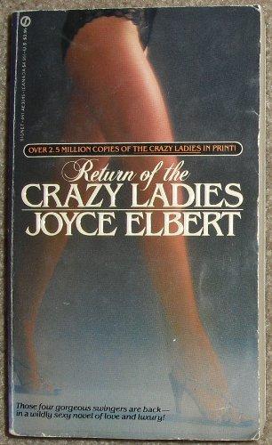 The Return of the Crazy Ladies: Elbert, Joyce