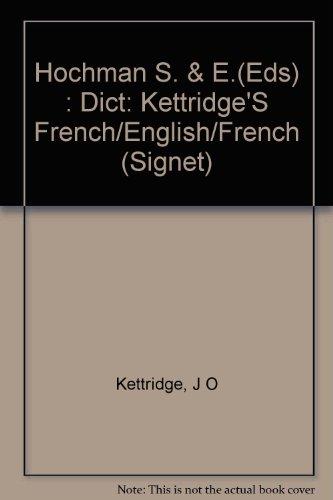 French/English, English/French Dictionary, Kettridge's (Signet): Kettridge, J O