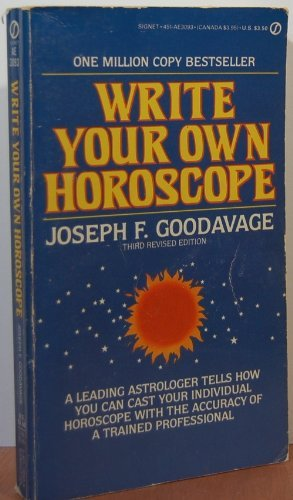 Write Your Own Horoscope: Goodavage, Joseph F.