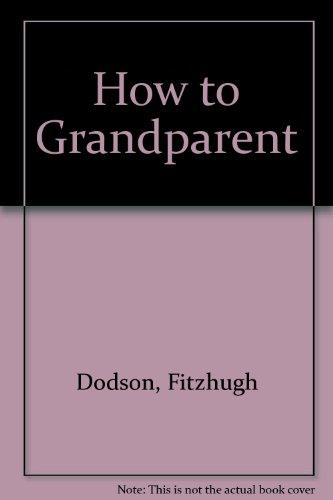 9780451131294: How to Grandparent (Signet)